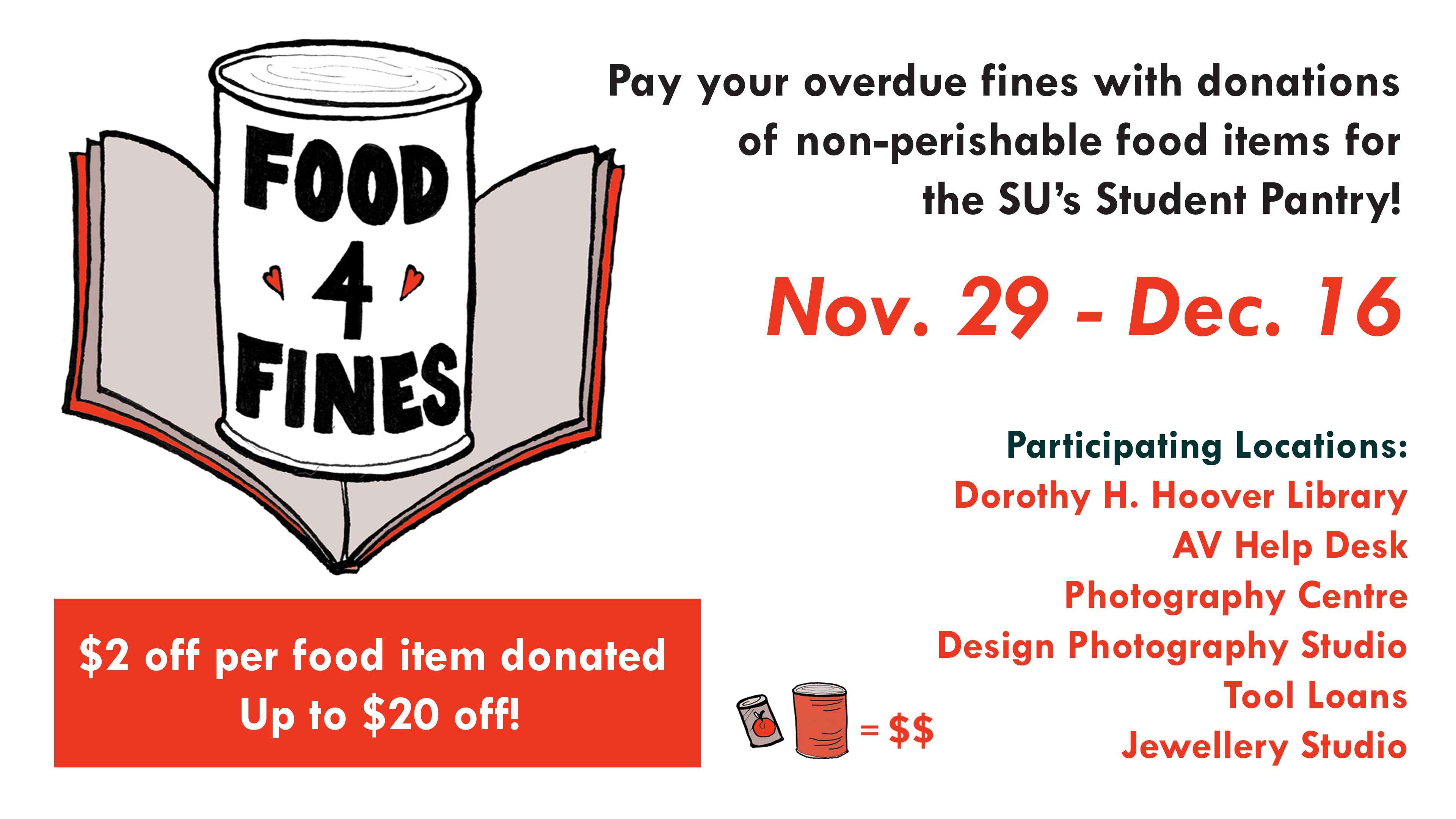 Food 4 Fines, Nov. 29 - Dec. 16, $2 off per food item donated. Up to $20 off!