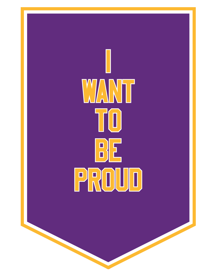 I WANT TO BE PROUD
