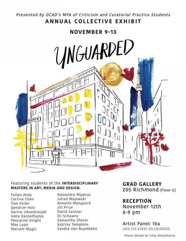 unguarded An annual collective exhibit presented by OCAD University's MFA in Criticism and Curatorial Practice Student