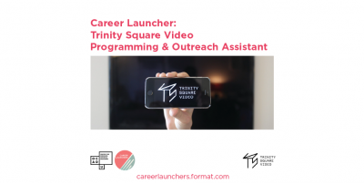 Call for Applications - Trinity Square Video Programming & Outreach Assistant
