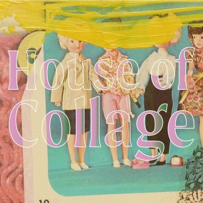House of Collage Thumbnail