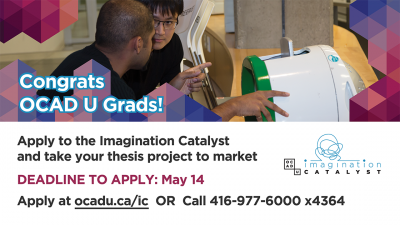 Congrats OCAD U Grads! Apply to Imagination Catalyst Incubator.