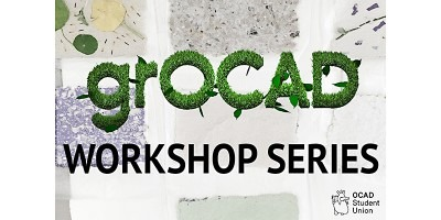 grOCAD Workshop series logo overlaid onto of seed paper including OCAD Student Union logo.