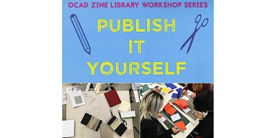OCAD Zine Workshop Series: Publish It Yourself