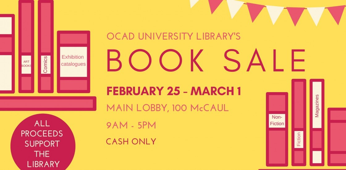OCAD University Library's book sale, February 25 to March 1, 9am to 5pm, main lobby 100 McCaul