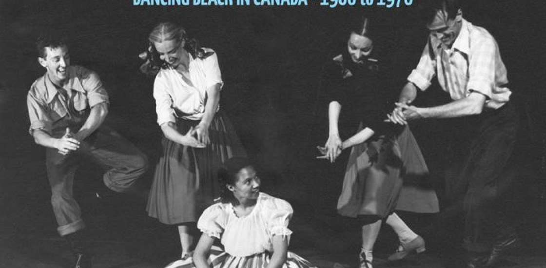 IT'S ABOUT TIME DANCING BLACK IN CANADA 1900 TO 1970