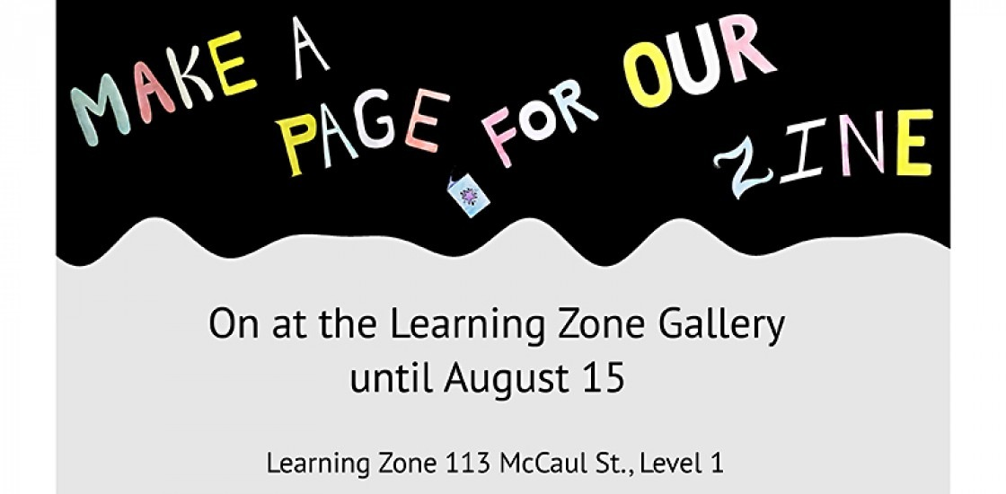 Make A Page For Our Zine in colour text with illustration of zine. Location and date included.