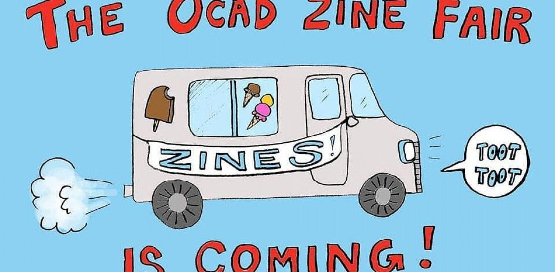 "Text: ""The OCAD zine fair is coming!"" with drawing of ice cream truck with ""zines"" sign on it"