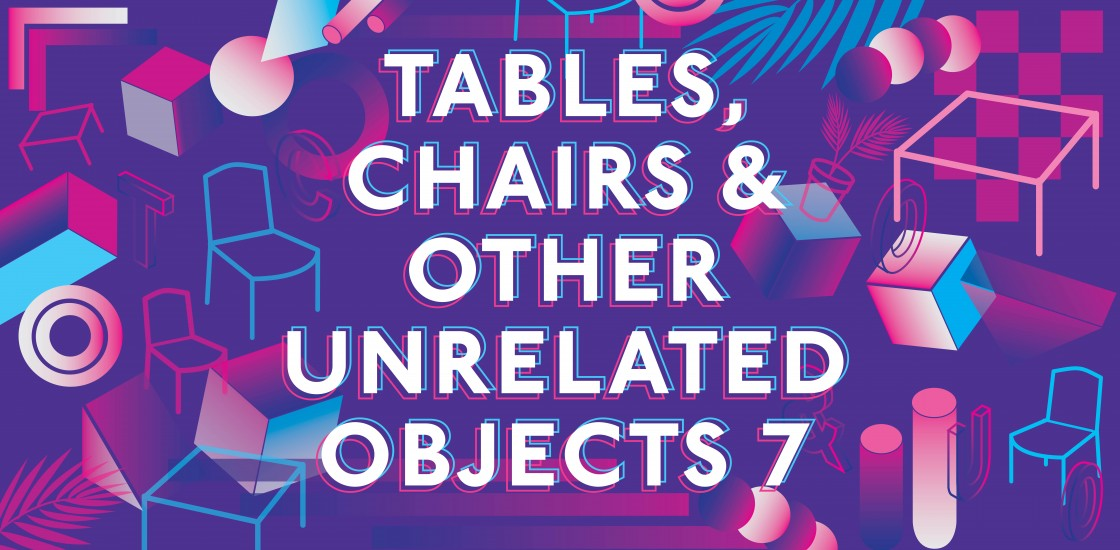 Tables, Chairs and Other Unrelated Objects 7
