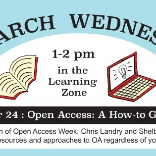 Research Wednesdays 1-2pm in the Learning Zone October 24: Open Access: A How-to Guide. In celebration of Open Access Week