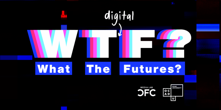 "The Digital Futures (DF) graduate program at OCAD University invites you to ""What the Futures?"""