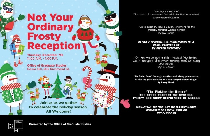 You're Invited! Not Your Ordinary Frosty Reception - Graduate Studies Holiday Open House - December 7th 11AM-1PM