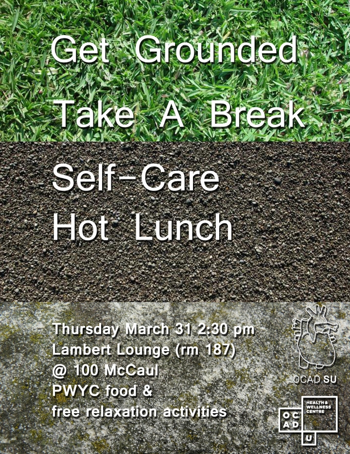Get Grounded! Take A Break! Thursday March 31, 2:30pm in Lambert Lounge. Free/PWYC.