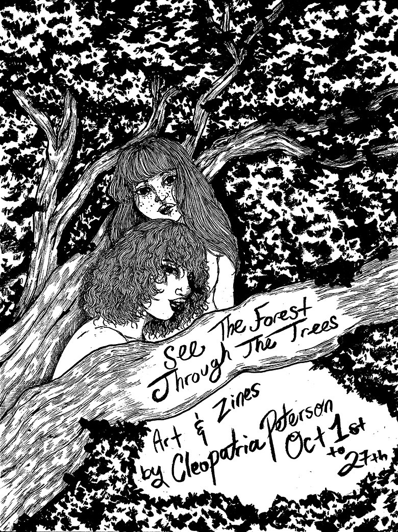 See The Forest Through The Trees, illustrations and zines by Cleopatria Peterson