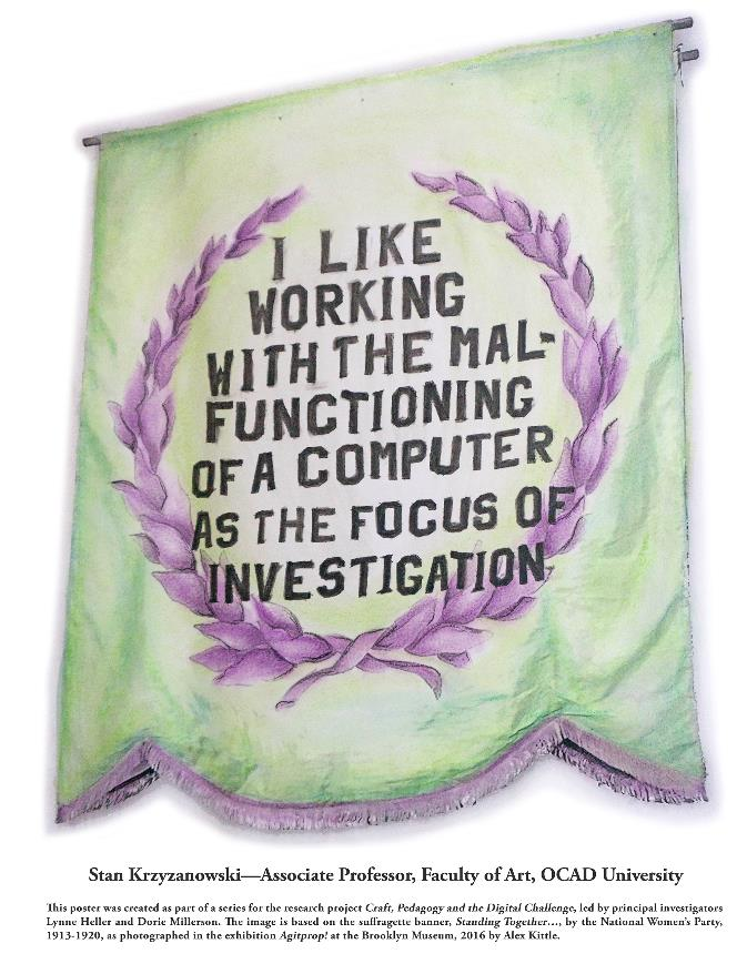 """Poster reading """"I like working with the malfunctioning of a computer as the focus of investigation"""" - Stan Krzyzanovski"""