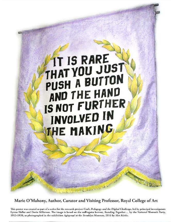 """Poster reading """"It is rare that you just push a button and the hand is not further involved in the making"""" - Marie O'Mahony"""