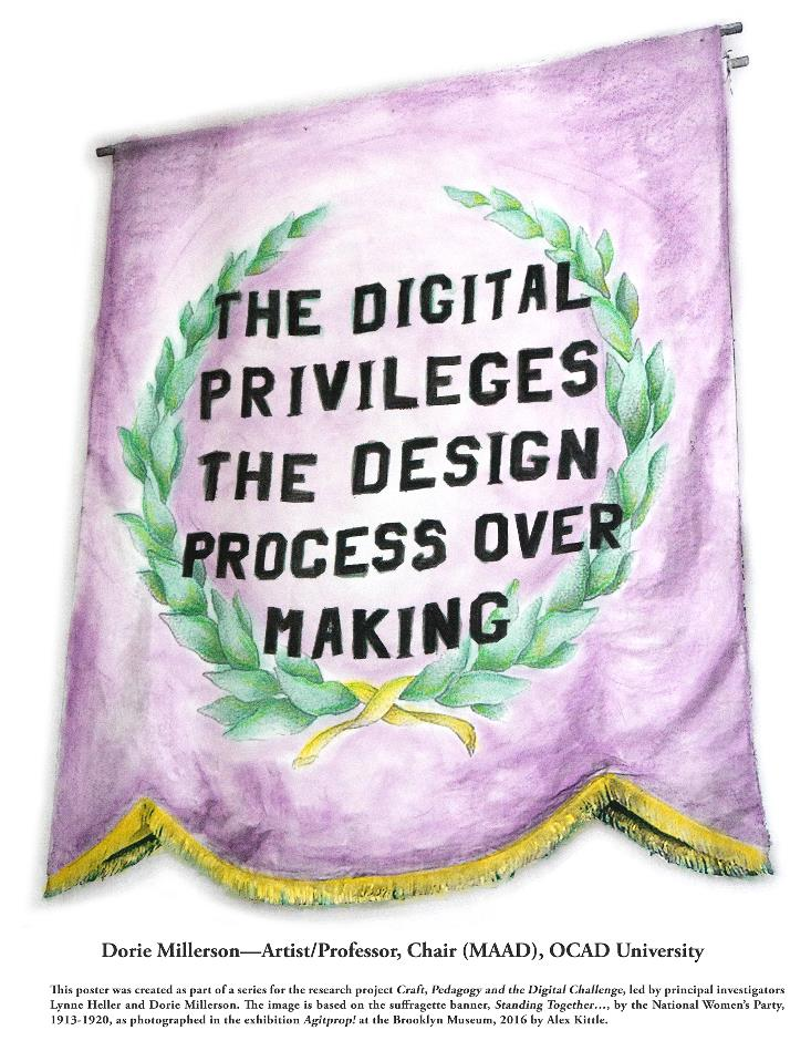 "Poster reading ""The digital privileges the design process over making"" - Dorie Millerson"