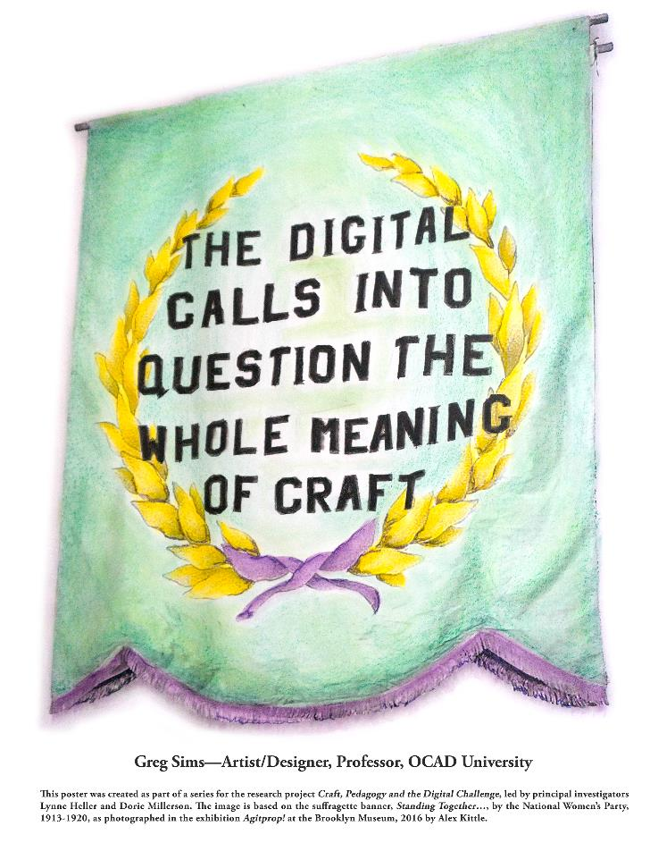"Poster reading ""The digital calls into question the whole meaning of craft"" - Greg Sims"