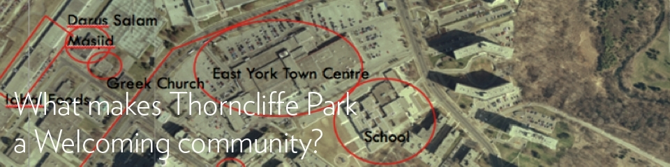 Bird's view satellite image of a Toronto neighbourhood with overlaid text reading: What makes Thorncliff Park a Welcoming Community?""