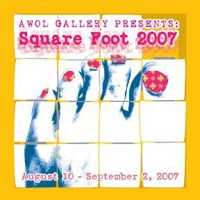 AWOL Gallery presents Square Foot 2007