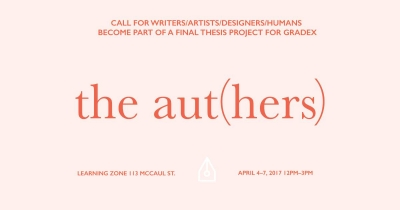 the aut(hers), call for writers, artists, designers, humans become part of a final thesis project for gradex