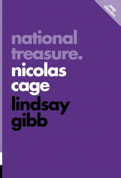 the cover of the book National Treasure: Nicolas Cage by Lindsay Gibb