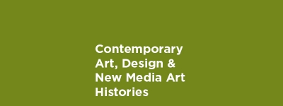 Contemporary Art, Design and New Media Art Histories