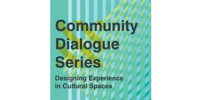 "Green and blue design with text ""Community Dialogue Series Designing Experience in Cultural Spaces"" on front"