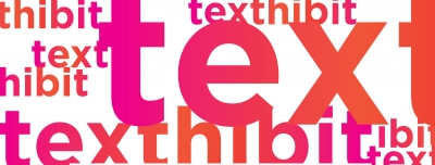 "a design with the word ""texthibit"" overlapped in various sizes and colours"