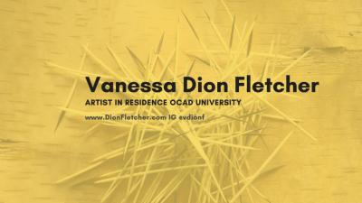 Vanessa Dion Fletcher Artist in Residence