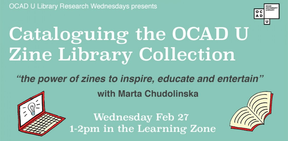 Cataloguing the OCAD U Zine Library Collection with Marta Chudolinska at the Learning Zone  Feb 27, 1-2 pm.