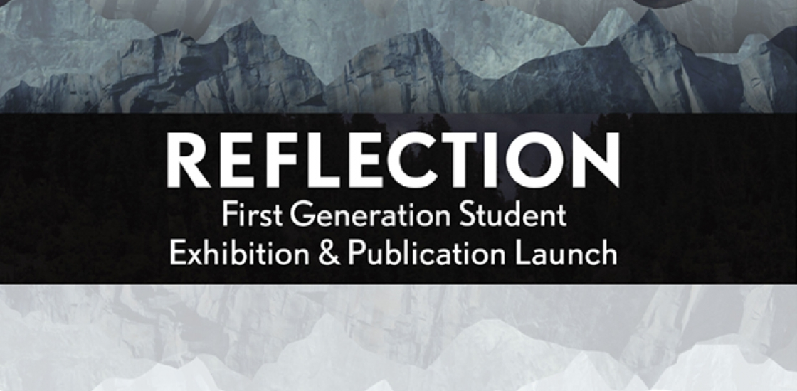 Reflection First Generation Student Exhibition & Publication Launch