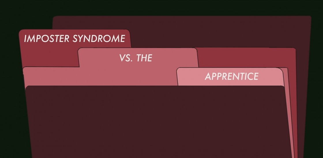 Imposter Syndrome vs. Apprenctice