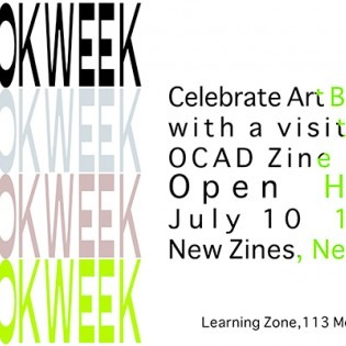 Art Book Week: OCAD Zine Library Open House July 10, 1 - 6 pm