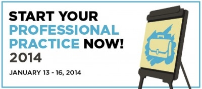 Start Your Professional Practice Now! 2014, January 13-16, 2014