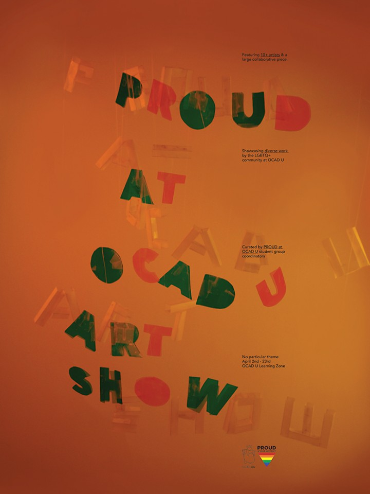 Photograph of poster for the Proud At OCAD U Art Show exhibition.