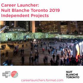 Career Launcher: Nuit Blanche Toronto 2019 Independent Projects