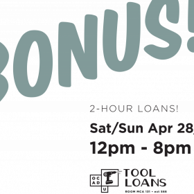 BONUS Tool Loans Weekend