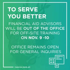Financial Aid Advisors unavailable November 9 & 10
