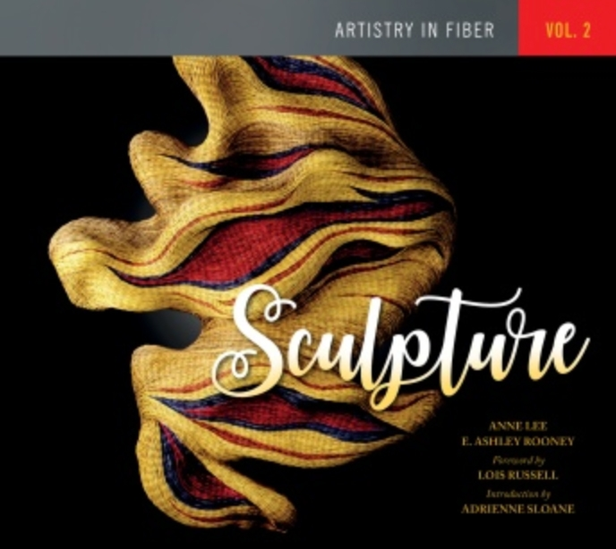Artistry in Fiber, Volume 2: Sculptureedited by Anne Lee and E.Ashley Rooney. Published by Schiffer.